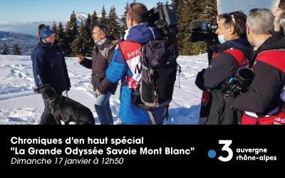 """Chronique d'en haut spécial """"La Grande Odyssée Savoie Mont Blanc"""" sur France 3 Auvergne Rhône-Alpes"""